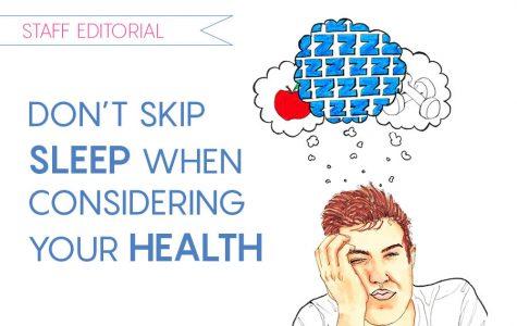 Staff editorial: sleep is a vital part of health
