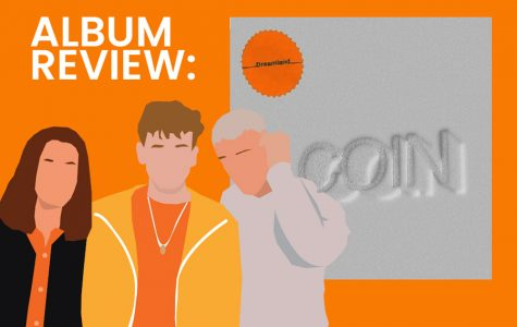 "The official release of the COIN album ""Dreamland"" was on Friday, Feb 21 after being pushed back from mid-January. The album is an indie-pop hit that includes popular songs such as ""Cemetery"" and ""Crash My Car""."